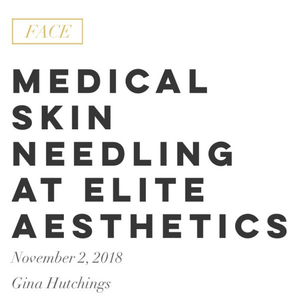 The Treatment Tester Reviews Medical Skin Needling At Elite Aesthetics