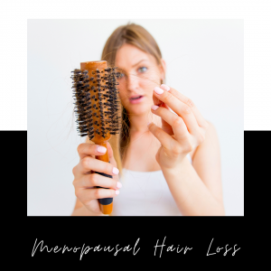 Menopausal Hair Loss – What Can You Do About It?
