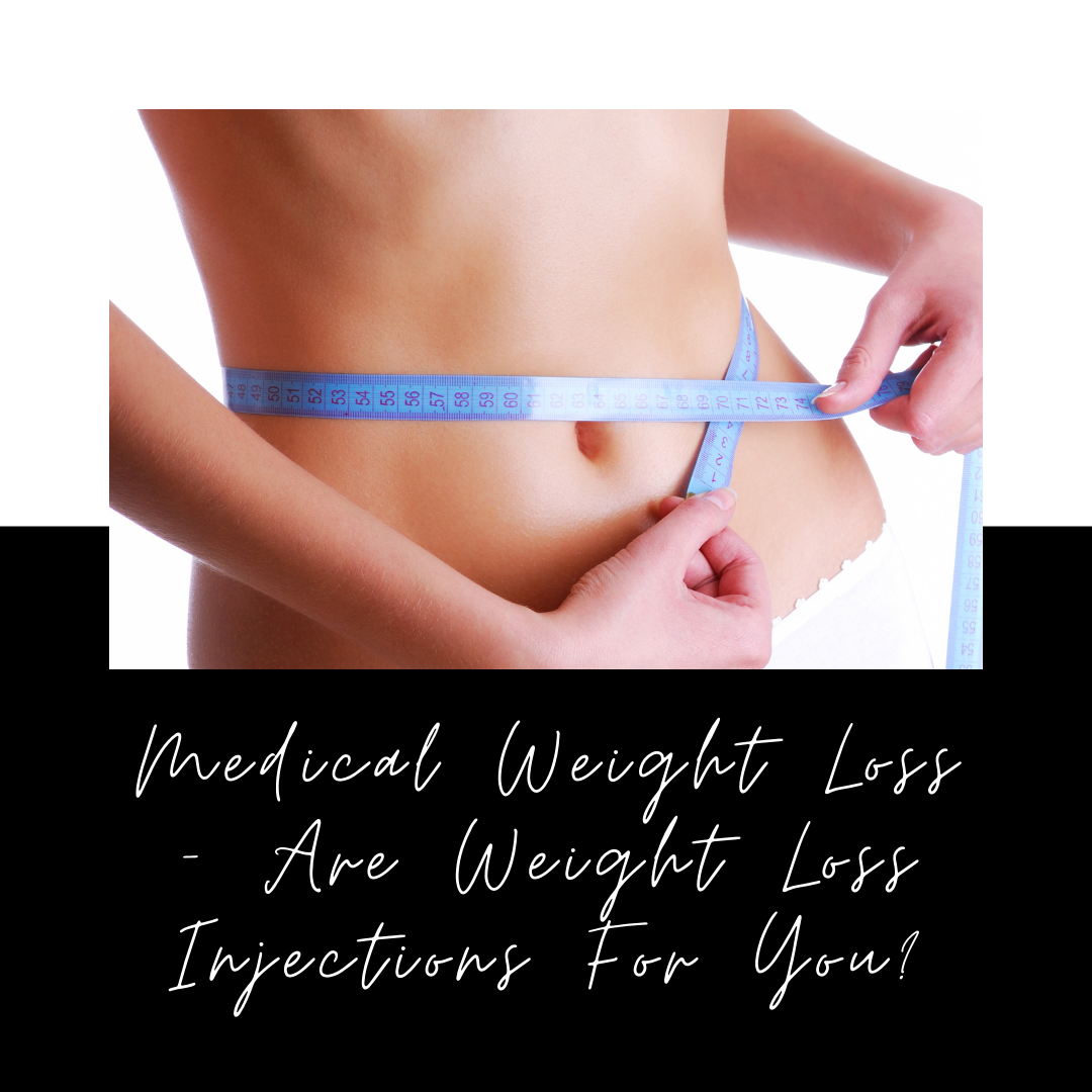 Medical Weight Loss: Are Weight Loss Injections For You?