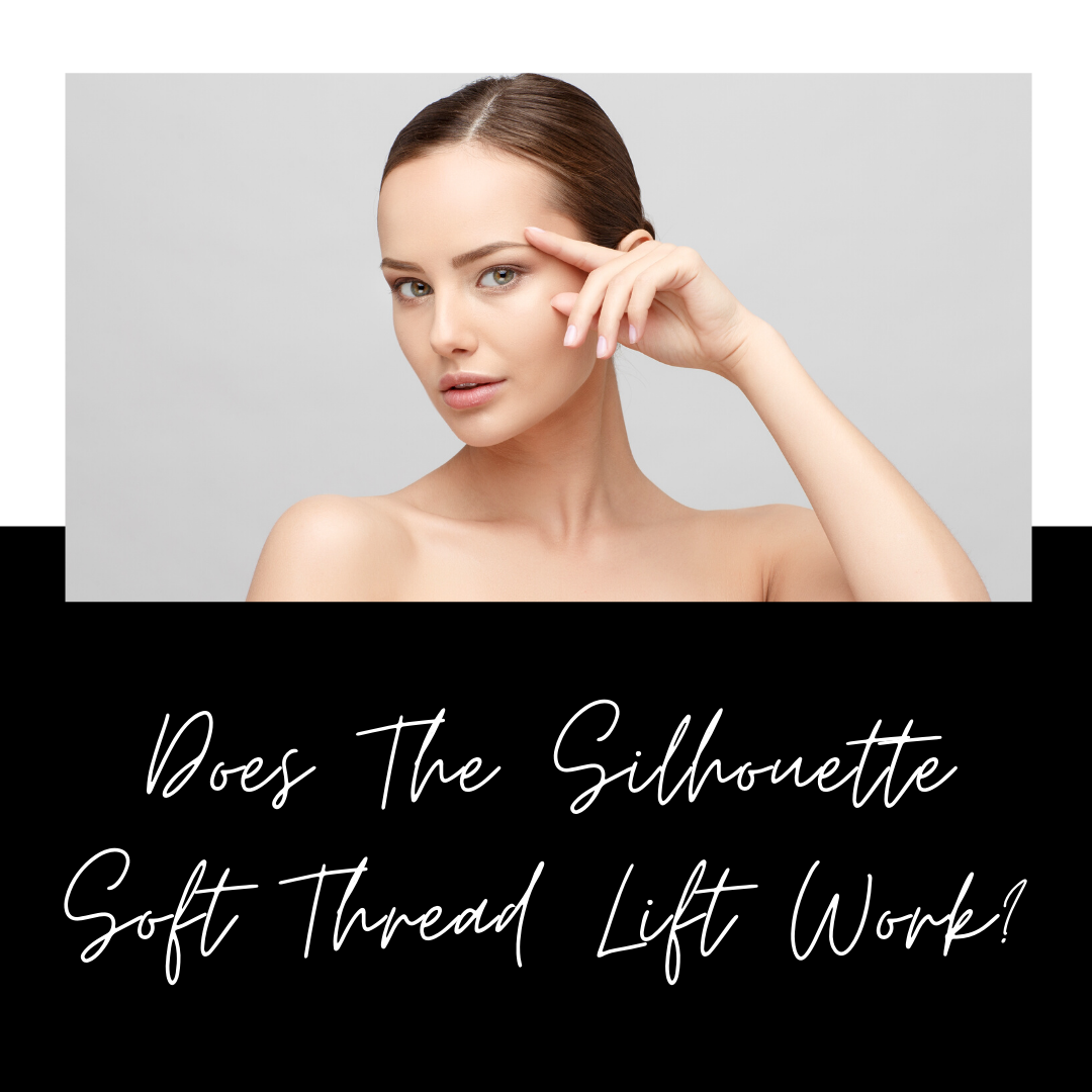 Does The Silhouette Soft Thread Lift Work?